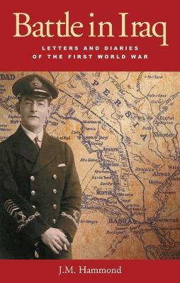 Battle in Iraq: Letters and Diaries of the First World War
