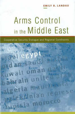 Arms Control in the Middle East: Cooperative Security Dialogue, and Regional Constraints