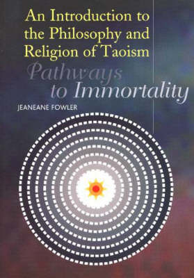 Introduction to the Philosophy and Religion of Taoism: Pathways to Immortality