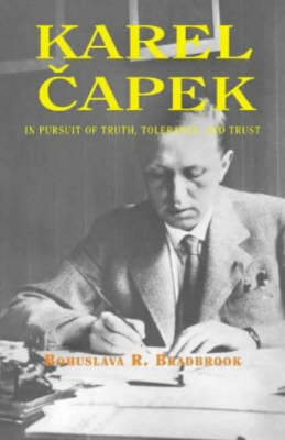 Karel Capek: In Pursuit of Truth, Tolerance and Trust