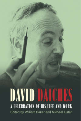 David Daiches: A Celebration of His Life and Work