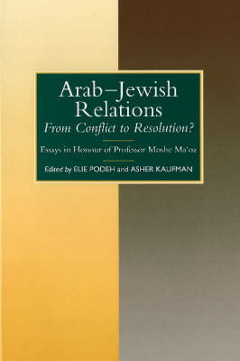 Arab-Jewish Relations: From Conflict to Resolution?