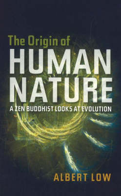 Origin of Human Nature: A ZEN Buddhist Looks at Evolution