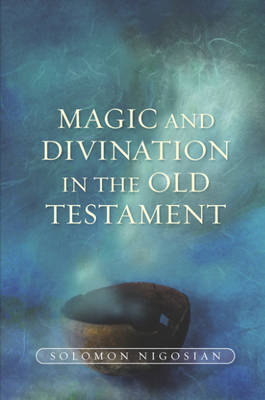 Magic and Divination in the Old Testament