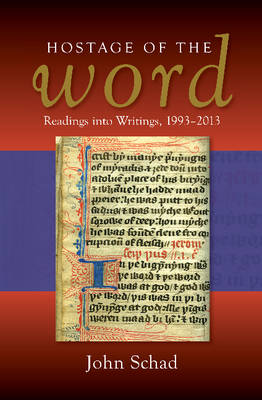 Hostage of the Word: Readings into Writings, 1993-2013