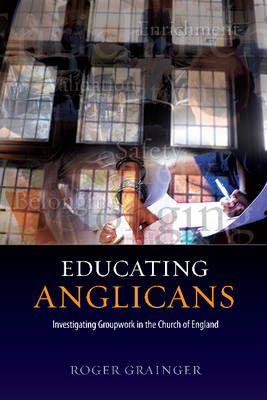 Educating Anglicans: Investigating Groupwork in the Church of England