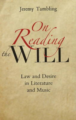 On Reading the Will: Law & Desire in Literature & Music