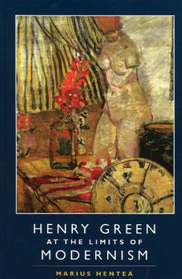 Henry Green at the Limits of Modernism