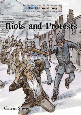 Old Welsh Way, The: Riots and Protests