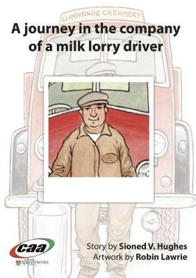 Journey in the Company Of..., A: A Journey in the Company of a Milk Lorry Driver