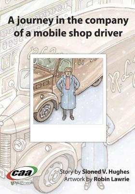 Journey in the Company Of..., A: A Journey in the Company of a Mobile Shop Driver