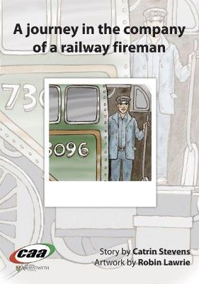 Journey in the Company Of..., A: A Journey in the Company of a Railway Fireman