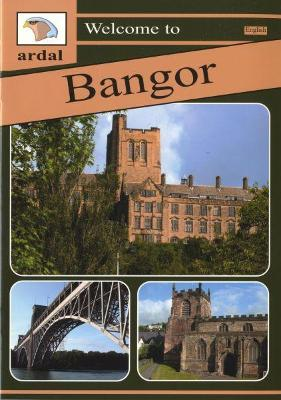 Ardal Guides: Welcome to Bangor