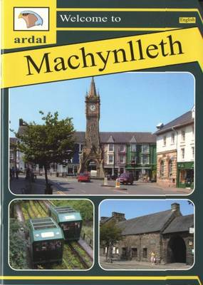 Ardal Guides: Welcome to Machynlleth