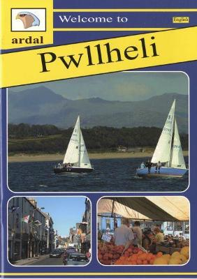 Ardal Guides: Welcome to Pwllheli
