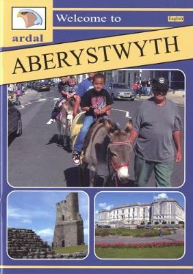 Ardal Guides: Welcome to Aberystwyth