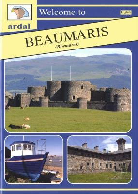 Ardal Guides: Welcome to Beaumaris (Biwmares)
