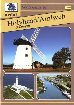 Ardal Guides: Welcome to Holyhead   Amlwch