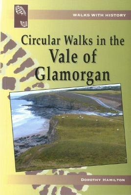 Walks with History: Circular Walks in the Vale of Glamorgan
