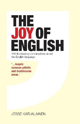 The Joy of English: 100 Illuminating Conversations About the English Language