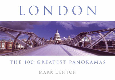 London: The 100 Greatest Panoramas