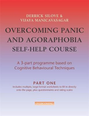 Overcoming Panic and Agoraphobia Self-Help Course in 3 vols