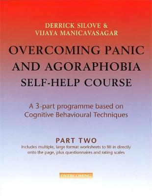 Overcoming Panic and Agoraphobia Self-help Course: Part Two