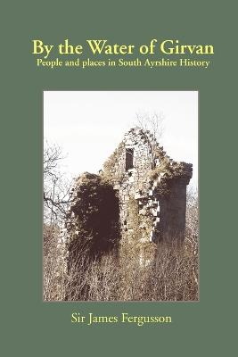 By the Water of Girvan: People and Places in South Ayrshire History
