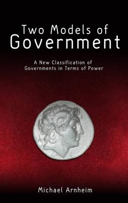 Two Models of Government: A New Classification of Governments in Terms of Power