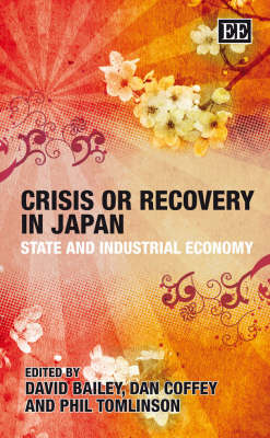 Crisis or Recovery in Japan: State and Industrial Economy
