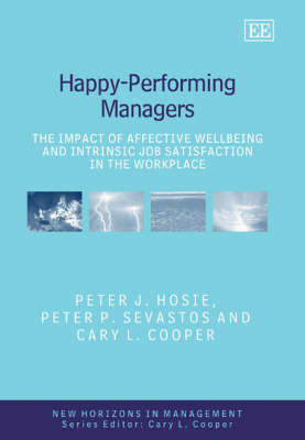 Happy-Performing Managers: The Impact of Affective Wellbeing and Intrinsic Job Satisfaction in the Workplace