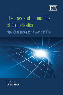 The Law and Economics of Globalisation: New Challenges for a World in Flux