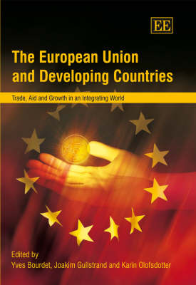 The European Union and Developing Countries: Trade, Aid and Growth in an Integrating World