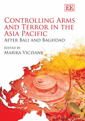 Controlling Arms and Terror in the Asia Pacific: After Bali and Baghdad