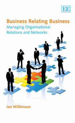 Business Relating Business: Managing Organisational Relations and Networks