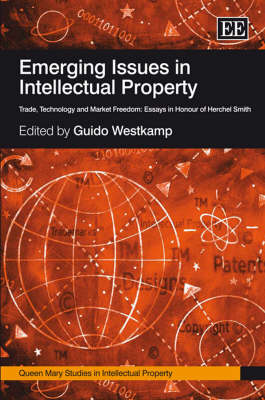 Emerging Issues in Intellectual Property: Trade, Technology and Market Freedomessays in Honour of Herchel Smith