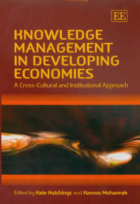 Knowledge Management in Developing Economies: A Cross-Cultural and Institutional Approach