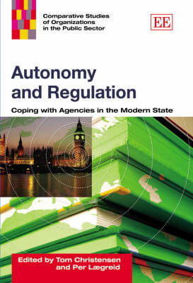 Autonomy and Regulation: Coping with Agencies in the Modern State