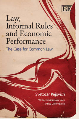 Law, Informal Rules and Economic Performance: The Case for Common Law
