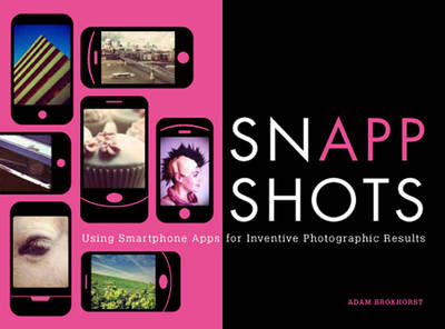 SnApp Shots: Using Smartphone Apps for Inventive Photographic Results