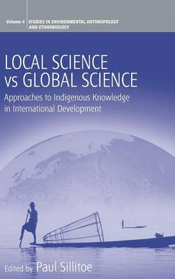 Local Science Vs Global Science: Approaches to Indigenous Knowledge in International Development