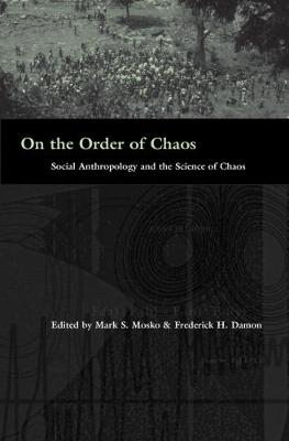 On the Order of Chaos: Social Anthropology and the Science of Chaos