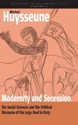 Modernity and Secession: The Social Sciences and the Political Discourse of the <i>lega nord</i> in Italy