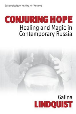 Conjuring Hope: Magic and Healing in Contemporary Russia
