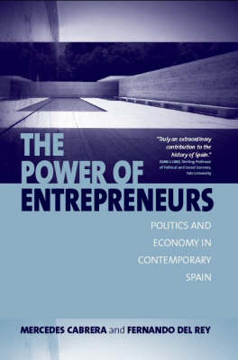 The Power of Entrepreneurs: Politics and Economy in Contemporary Spain