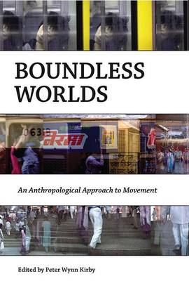 Boundless Worlds: An Anthropological Approach to Movement