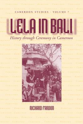 Lela in Bali: History through Ceremony in Cameroon