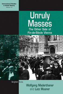 Unruly Masses: The Other Side of Fin-de-siecle Vienna