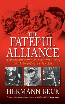 The Fateful Alliance: German Conservatives and Nazis in 1933