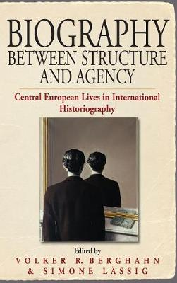 Biography Between Structure and Agency: Central European Lives in International Historiography